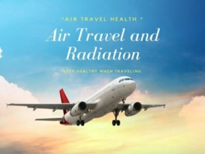 Air Travel And Radiation Exposure {Health Risks}