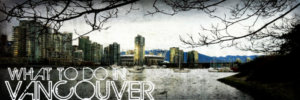 Vancouver Tourism Is Soaring {Reasons Why}