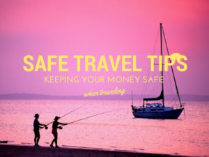 Keeping Money Safe When Traveling {Travel Tips}
