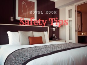 Hotel Room Safety Tips For Traveling